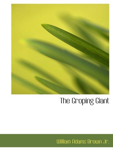 9781103270361: The Groping Giant