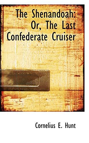 9781103270842: The Shenandoah: Or, The Last Confederate Cruiser