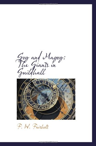 9781103271191: Gog and Magog: The Giants in Guildhall