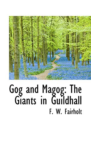 9781103271214: Gog and Magog: The Giants in Guildhall