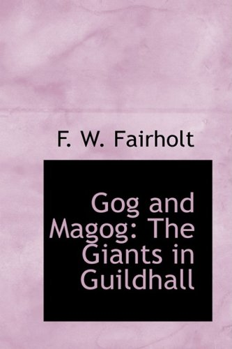 9781103271245: Gog and Magog: The Giants in Guildhall