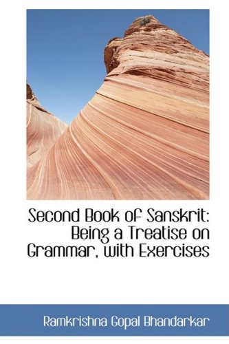 9781103272570: Second Book of Sanskrit: Being a Treatise on Grammar, with Exercises