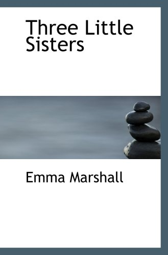 Three Little Sisters (9781103273744) by Emma Marshall