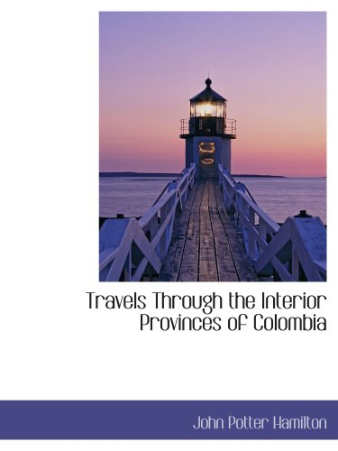 9781103275090: Travels Through the Interior Provinces of Colombia