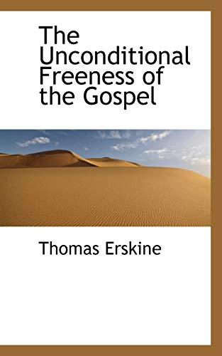 9781103275304: The Unconditional Freeness of the Gospel