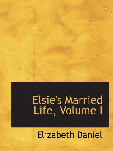 9781103277100: Elsie's Married Life, Volume I