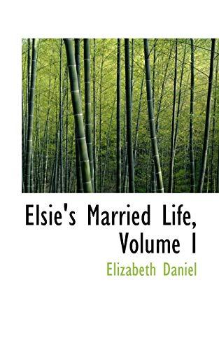 9781103277179: Elsie's Married Life, Volume I