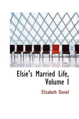9781103277216: Elsie's Married Life, Volume I