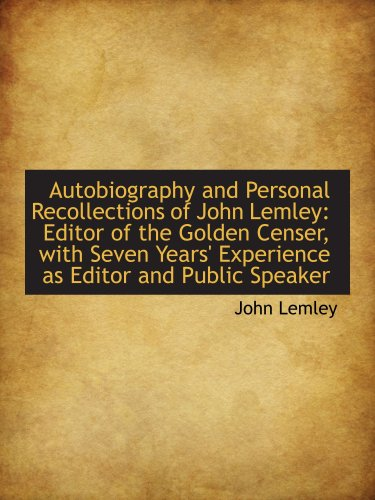 9781103278008: Autobiography and Personal Recollections of John Lemley: Editor of the Golden Censer, with Seven Yea
