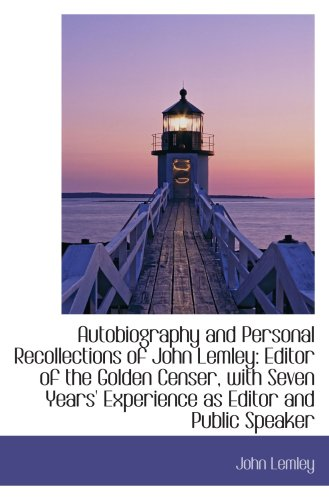 9781103278039: Autobiography and Personal Recollections of John Lemley: Editor of the Golden Censer, with Seven Yea