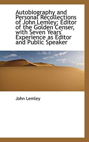 9781103278060: Autobiography and Personal Recollections of John Lemley: Editor of the Golden Censer, with Seven Yea
