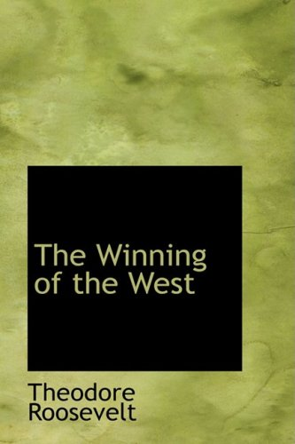 9781103278404: The Winning of the West