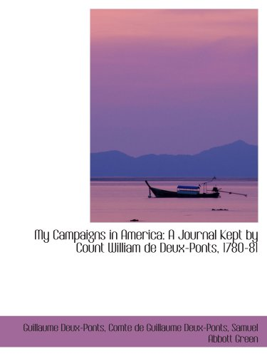 9781103278589: My Campaigns in America: A Journal Kept by Count William de Deux-Ponts, 1780-81