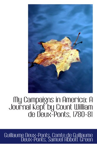 9781103278596: My Campaigns in America: A Journal Kept by Count William de Deux-Ponts, 1780-81