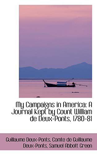 9781103278602: My Campaigns in America: A Journal Kept by Count William de Deux-Ponts, 1780-81