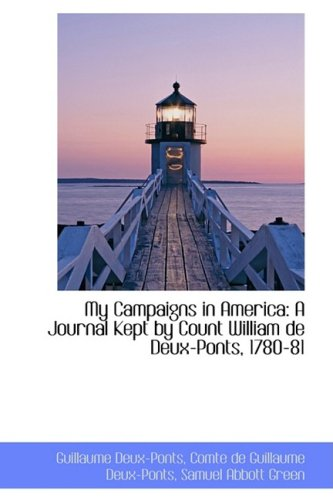 9781103278619: My Campaigns in America: A Journal Kept by Count William de Deux-Ponts, 1780-81