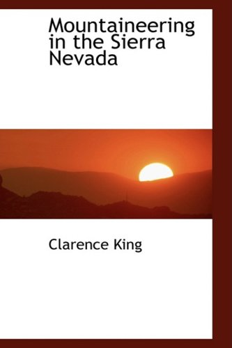 Mountaineering in the Sierra Nevada: King, Clarence