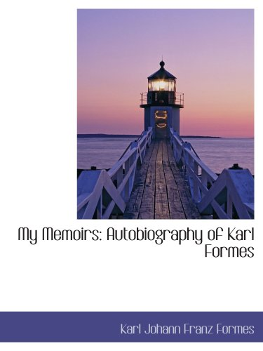 9781103285716: My Memoirs: Autobiography of Karl Formes