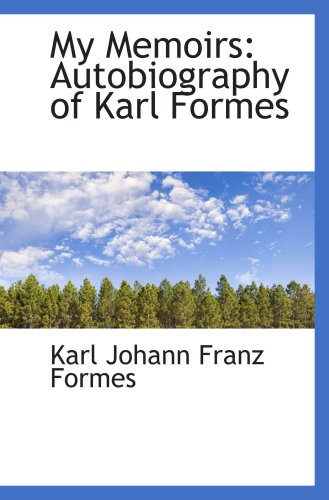 9781103285747: My Memoirs: Autobiography of Karl Formes