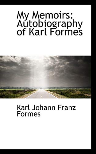 9781103285785: My Memoirs: Autobiography of Karl Formes