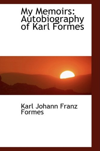 9781103285792: My Memoirs: Autobiography of Karl Formes