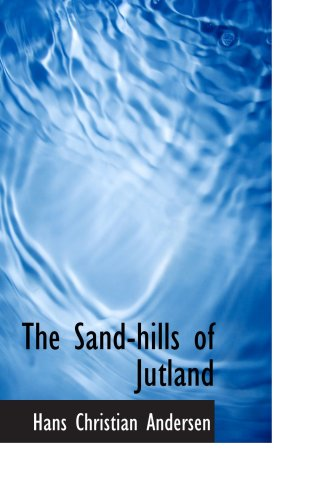 The Sand-hills of Jutland (1103288881) by Hans Christian Andersen