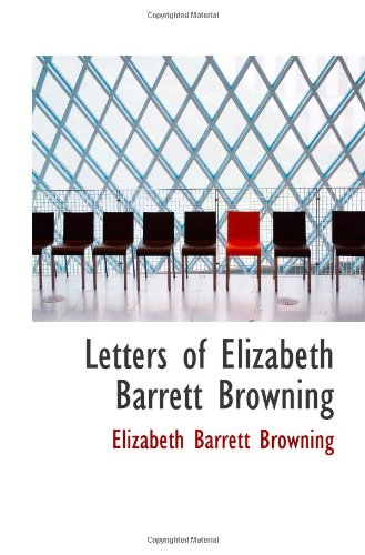 Letters of Elizabeth Barrett Browning (9781103289141) by Elizabeth Barrett Browning