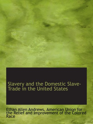 9781103292721: Slavery and the Domestic Slave-Trade in the United States