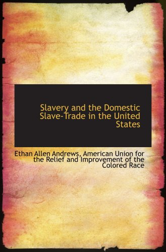 9781103292752: Slavery and the Domestic Slave-Trade in the United States