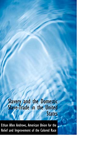 9781103292783: Slavery and the Domestic Slave-Trade in the United States