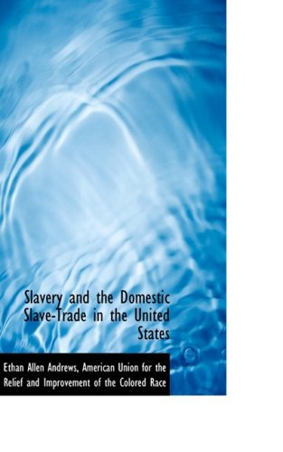 9781103292813: Slavery and the Domestic Slave-Trade in the United States