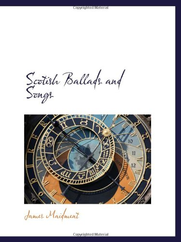 9781103297603: Scotish Ballads and Songs