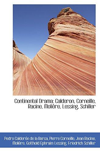 9781103299676: Continental Drama: Calderon, Corneille, Racine, Molière, Lessing, Schiller
