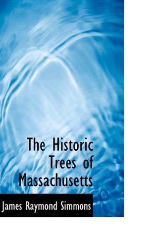 9781103310715: The Historic Trees of Massachusetts