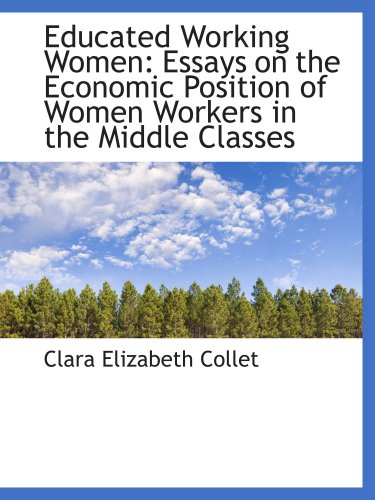 9781103312580: Educated Working Women: Essays on the Economic Position of Women Workers in the Middle Classes
