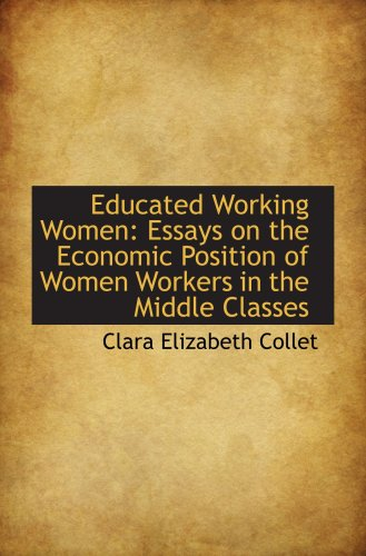 9781103312610: Educated Working Women: Essays on the Economic Position of Women Workers in the Middle Classes