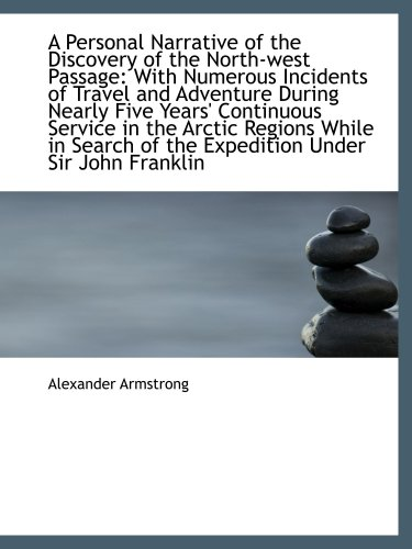 9781103316991: A Personal Narrative of the Discovery of the North-west Passage: With Numerous Incidents of Travel a