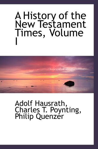 9781103318698: A History of the New Testament Times, Volume I