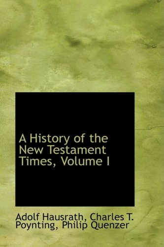 9781103318728: A History of the New Testament Times, Volume I