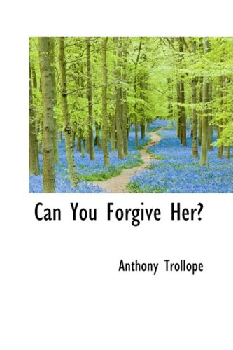 9781103325023: Can You Forgive Her?