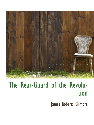 9781103329786: The Rear-Guard of the Revolution