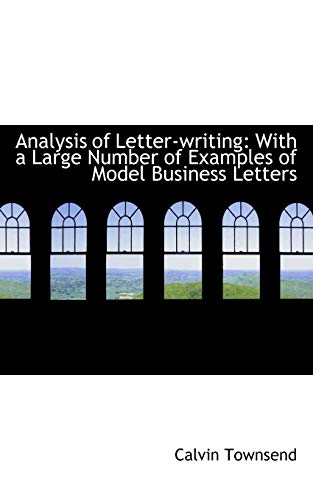 9781103330973: Analysis of Letter-writing with a Large Number of Examples of Model Business Letters