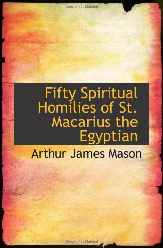 9781103331567: Fifty Spiritual Homilies of St. Macarius the Egyptian
