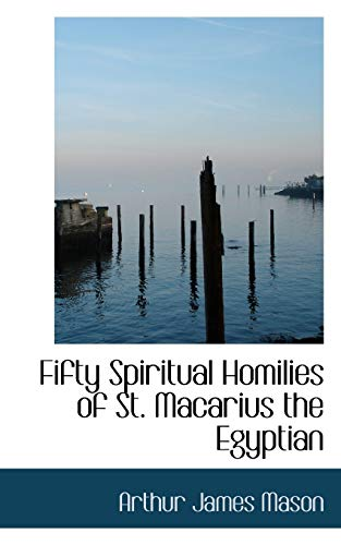 9781103331598: Fifty Spiritual Homilies of St. Macarius the Egyptian