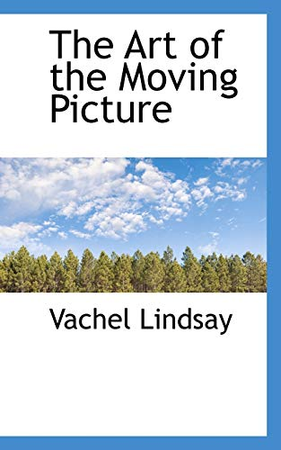 9781103331895: The Art of the Moving Picture