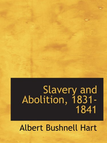 9781103332281: Slavery and Abolition, 1831-1841