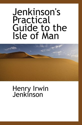 9781103333967: Jenkinson's Practical Guide to the Isle of Man