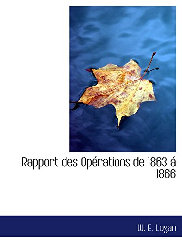 9781103335442: Rapport des Op�rations de 1863 � 1866