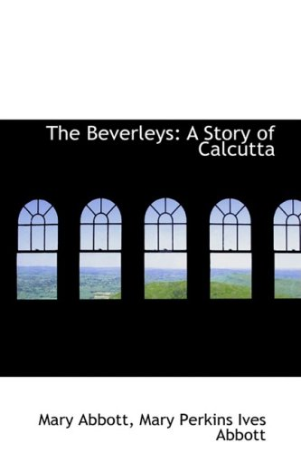 9781103338108: The Beverleys: A Story of Calcutta
