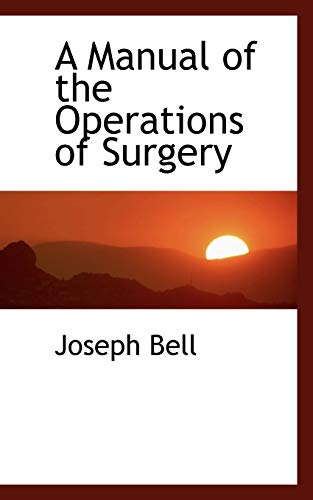 9781103341580: A Manual of the Operations of Surgery